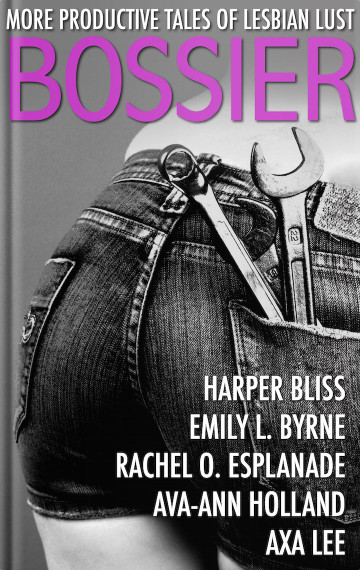 Bossier: Five More Productive Tales of Lesbian Lust