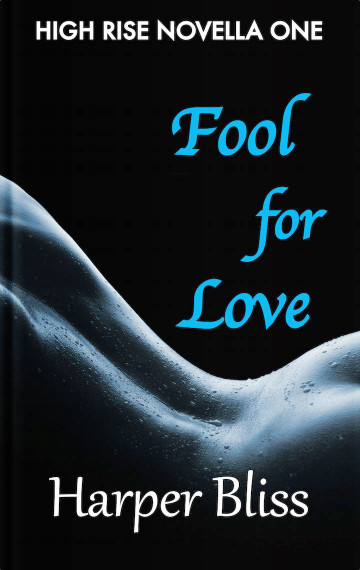 Fool for Love (High Rise Novella One)