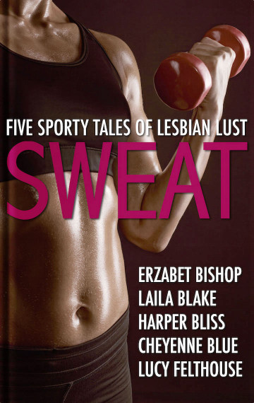 Sweat: Five Sporty Tales of Lesbian Lust