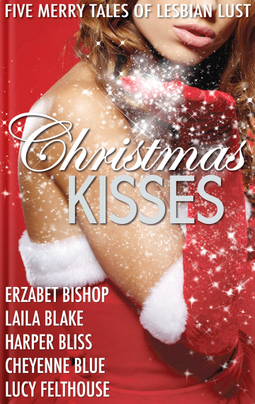 Christmas Kisses: Five Merry Tales of Lesbian Lust